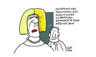 """""""Konservativer Feminismus, das muss in einer illiberalen Demokratie doch möglich sein."""""""