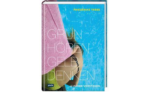 """Bunt. """"Grün hören, gelb denken"""" von Friederike Tebbe, Jovis Verlag."""