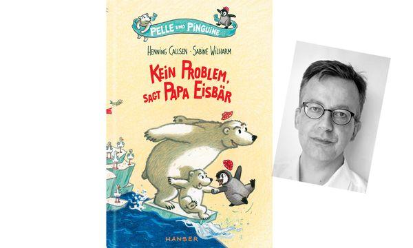 """(c) Beigestellt """"Kein Problem, sagt Papa Eisbär"""". Von Henning Callsen, Illustrationen von Sabine Wilharm. Erschienen im Hanser-Verlag, hanser-literaturverlag.at"""