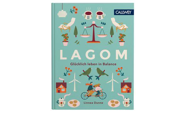 """(c) Callwey """"Lagom. Glücklich leben in Balance"""" erscheint bei Callwey (16 Euro)."""