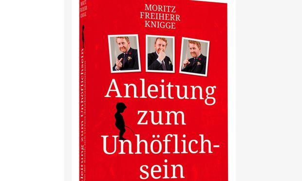 """Moritz Freiherr Knigge, ein Nachfahre des Schriftstellers und Aufklärers Adolph Knigge, hat eine """"Anleitung zum Unhöflichsein"""" geschrieben."""