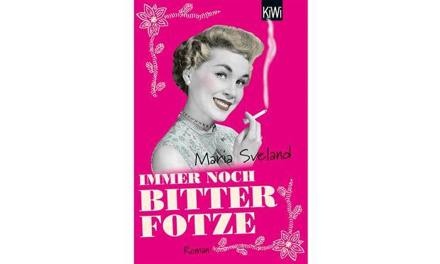 "Maria Sveland: ""Immer noch Bitterfotze"""