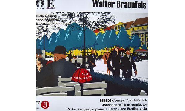 Walter Braunfels:  Wildner dirigiert die BBC-Musiker (Dutton).