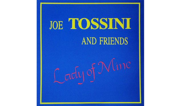 Joe Tossini and Friends: Lady of Mine