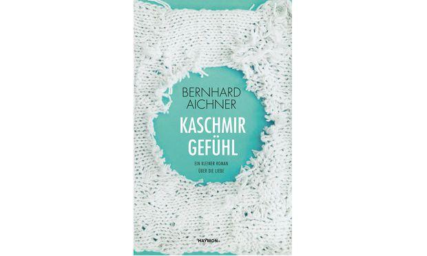 "Bernhard Aichner: ""Kaschmirgefühl"""