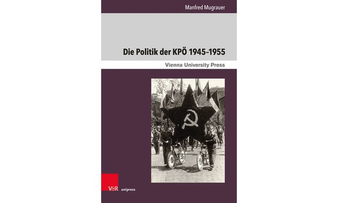"Manfred Mugrauer, ""Die Politik der KPÖ 1945–1955"", Vienna University Press, 833 Seiten, 78 €."