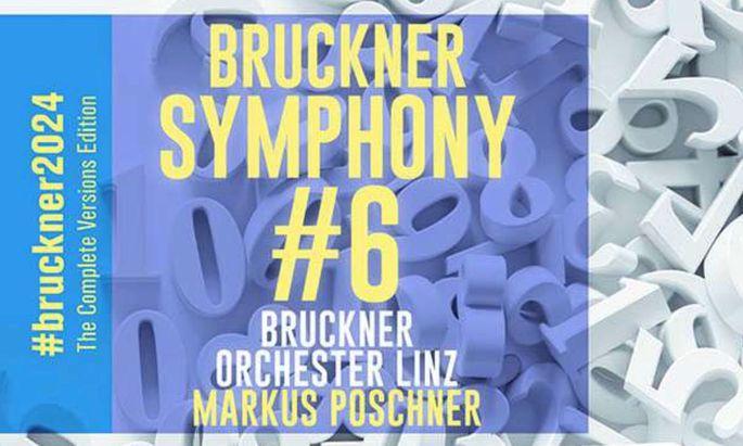 "Brucknerorchester Linz ""Anton Bruckner: Symphonie Nr. 6"""