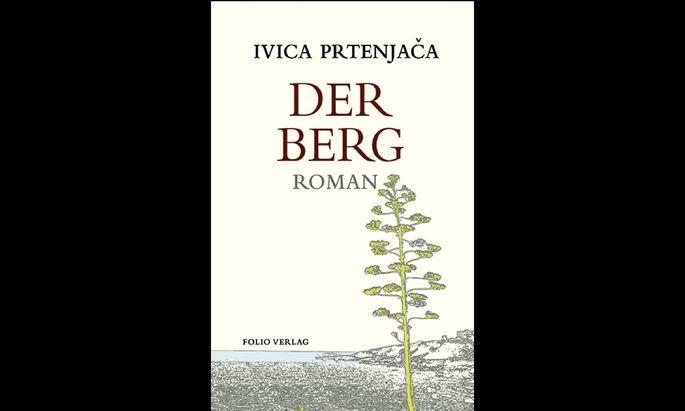 Ivica Prtenjača Der Berg Roman. Aus dem Kroatischen von Klaus Detlev Olof. 162 S., geb., € 20 (Folio Verlag, Bozen/Wien)