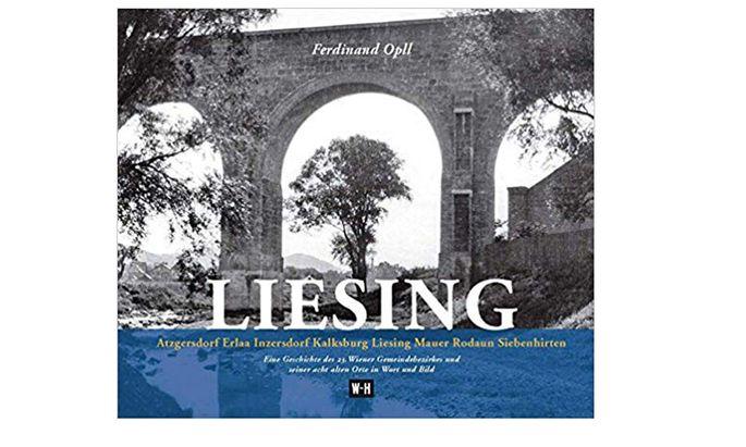 "Ferdinand Opll ""Liesing"" Edition Winkler-Hermaden 180 Seiten, 182 Abbildungen 29,90 Euro"