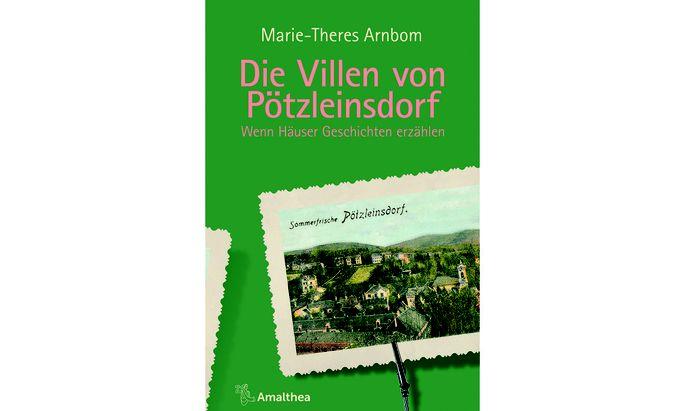 """Marie-Theres Arnbom: """"Die Villen von Pötzleinsdorf"""", Amalthea Verlag, 272 Seiten, 26 €."""