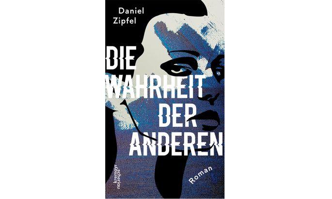 """Daniel Zipfel: """"Die Wahrheit der anderen"""""""
