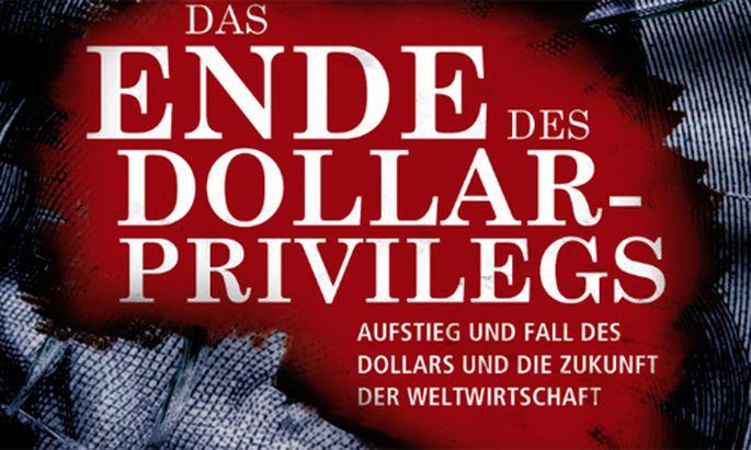unverschaemte DollarPrivileg Aufstieg Fall