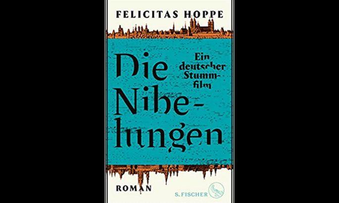 Felicitas Hoppe Die Nibelungen – Ein deutscher Stummfilm Roman. 265 S., geb., € 22,70 (S. Fischer Verlag, Berlin)