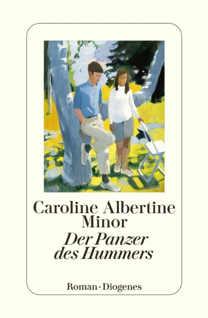 Caroline Albertine Minor Der Panzer des Hummers Roman. Aus dem Dänischen von Ursel Allenstein. 328 S., geb., € 24,70 (Diogenes Verlag, Zürich)