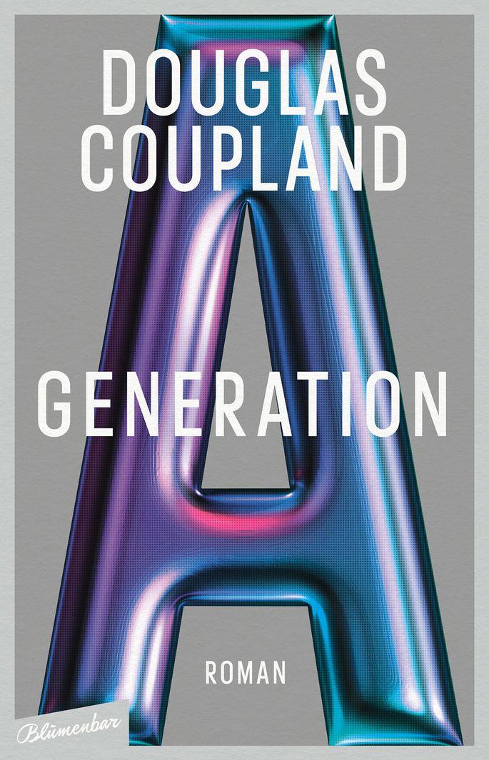 Douglas Coupland Generation A Roman. Aus dem kanadischen Englisch von Clara Drechsler und Harald Hellmann. 334 S., geb., € 24,70 (Blumenbar Verlag, Berlin)