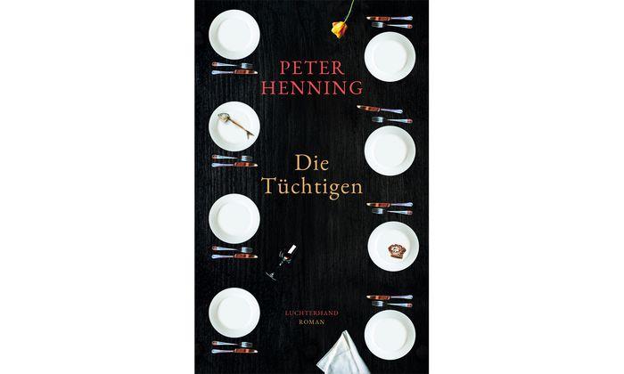 """Peter Henning: """"Die Tüchtigen"""""""