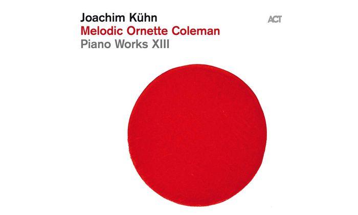 "Joachim Kühn: ""Melodic Ornette Coleman – Piano Works XIII"""